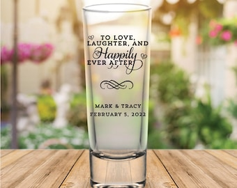 "Custom ""Love Laughter and Happily Ever After"" Tall Wedding Favor Shot Glasses"
