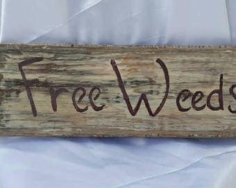Distressed Free Weeds hanging garden sign. *FREE SHIPPING*
