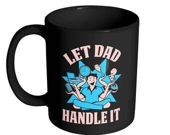 Let Dad Handle It Coffee Mug