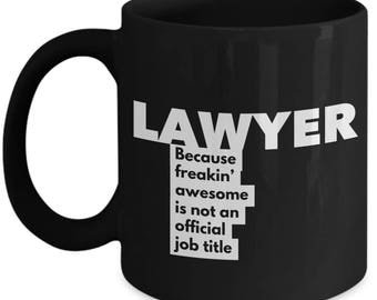 Lawyer because freakin' awesome is not an official job title - Unique Gift Black Coffee Mug