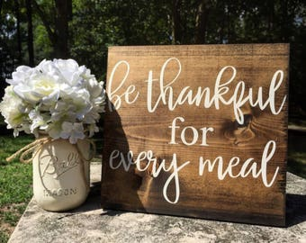 Be thankful for every meal wooden sign + Kitchen Decor + Farmhouse Kitchen + Rustic Kitchen Decor + farmhouse Decor + rustic kitchen