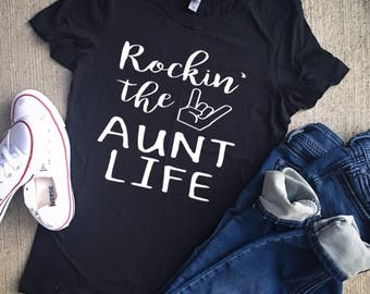 Rockin' the aunt life/rockin the aunt lofe/rocking the aunt life/aunt shirts/aunt tshirt/best aunt/new aunt/aunt
