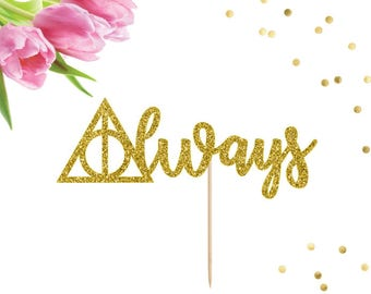 Always Cake Topper, Wedding Cake Topper, Anniversary Party, Bridal Shower, Bachelorette Party, Wedding Cake Decor, After All This Time