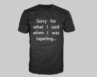 Sorry... Tapering T-Shirt
