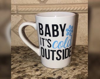 Baby It's Cold Outside - Coffee Mug