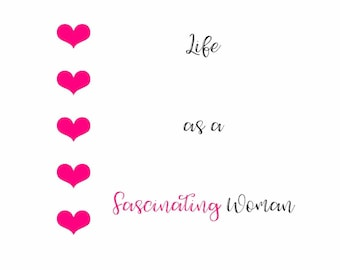 Life as a Fascinating Woman: The Chronology