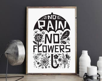 No Rain No Flowers, printable quote, wall art, digital prints, black and white, typography poster, digital art, wall décor