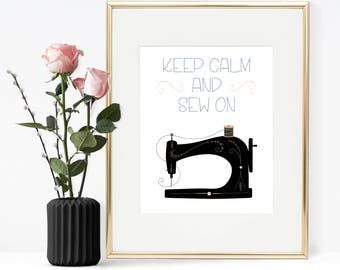 Keep clam and sew on, Keep calm quote, Printable wall art, Printable sewing art