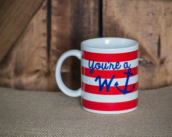You're a Wanker, W anchor, Funny Mug, Nautical Mug