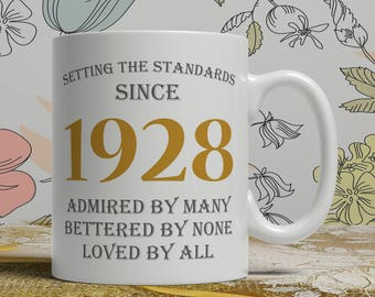 90th Birthday gift coffee mug born 1928 celebration idea 90 years old happy print cup grandparent sign of affection for him or her WM 1003