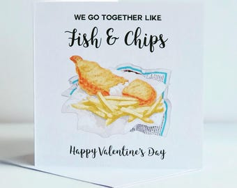 We Go Together Like Fish & Chips - Valentine's Card - Birthday Card - Anniversary Card - Love - Romantic - Handmade