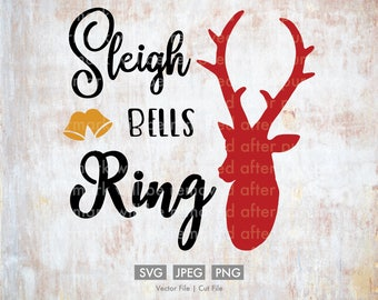 Sleigh Bells Ring  - Vector / Cut File, Silhouette, Cricut, SVG, PNG, JPEG, Clip Art, Stock Photo, Download, Home Decor, Christmas, Reindeer