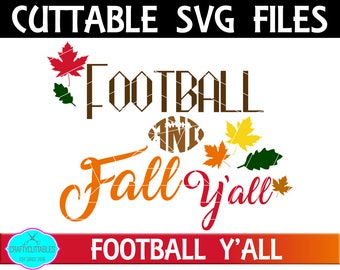 Football and Fall Y'all SVG, Football Fall SVG,Fall Quote,Fall Leaves,Football Quotes,Football svg,Football Sayings,Football Monogram