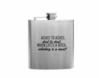 Ashes To Ashes Dust To Dust // Her Gift  // Funny Flask // Hip Flask for Ladies // 21st Birthday Gift // 7 oz