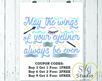 SVG Cutting File - May the wings of your eyeliner always be even - Beauty & Make-up Quote SVG Cutting File