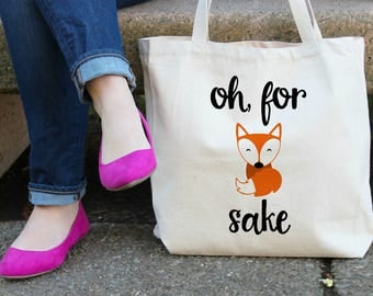 Oh For Fox Sake Canvas Tote Bag
