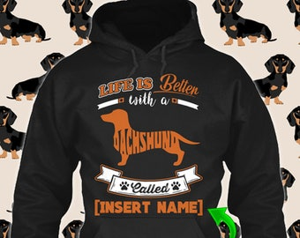 Personalized Dachshund Wiener Dog Hoodie Life is Better Dog Lover Puppy Custom Rescue Gift Pullover Xmas Winter Cloth Unisex Women Youth Kid