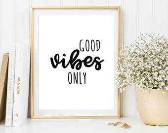 Good Vibes Only, printable poster, typography print, printable quote, wall decor, wall art, typography poster, home decor, office art