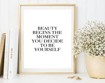 Beauty Begins The Moment You Decide To Be Yourself Digital Print Instant Art INSTANT DOWNLOAD Printable Wall Decor