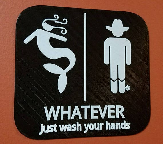 Whatever Just Wash Your Hands Gender Neutral Bathroom Restroom