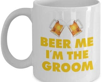 Beer Me Im The Groom - Gifts for man-Gifts for a love beer- Mug for beer