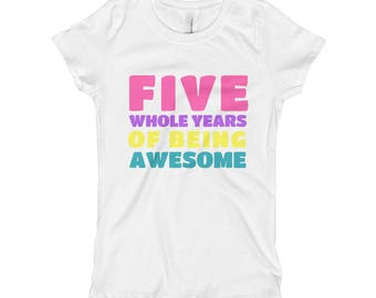 Five Years of Being Awesome 5th Fifth Birthday Party 5 Five Year Old Birthday Kids Girl's T-Shirt