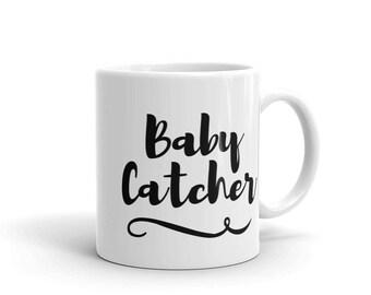Baby Catcher Midwife Midwifery OBGYN Doula Nurse Gift Idea Graduation Birthday Mug