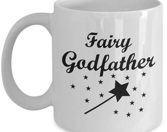 Fairy GodFather Mug- Ceramic Mug For Coffee and Tea, 11oz and 15oz, Made in The USA