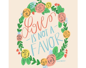 Love Is Not a Favor Illustration Quote Wall Art Print