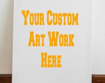 Custom Artwork 16inx20in