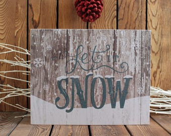 Let It Snow,Wood Sign,Christmas Decorations,Christmas Sign,Christmas Wood Sign,Rustic Christmas,Christmas Gift,Birthday Gift Her,Gift Friend