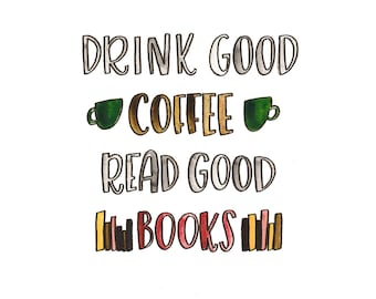 "Watercolor Lettering: ""Drink Good Coffee, Read Good Books"""