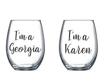 My Favorite Murder Wine Glasses / I'm a Georgia I'm a Karen Wine Glass / My Favorite Murderino