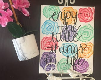 Enjoy the Little Things Watercolor Canvas | 8 x 10 in | Floral Canvas | Hanging Wall Art/Decor | Custom Canvas