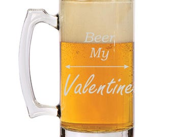 Beer my Valentine! Valentine's Day gift for her Beer Mug! Personalized Beer Mug! Valentine Gift for him! Unique Gift! Cute Valentine's Gift