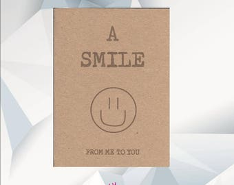 A SMILE From Me To You, Send Someone A SMILE Today, thinking of you card, cheer up card, encouragement , stay strong, get well card