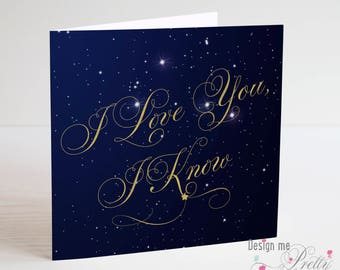 I Love you I Know - Star Wars Valentines or Anniversary card