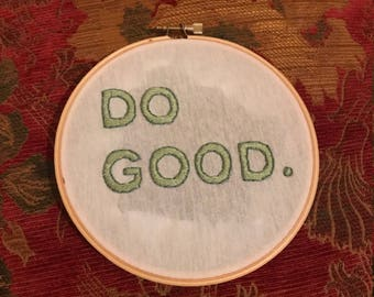 Do Good. Embroidery Hoop