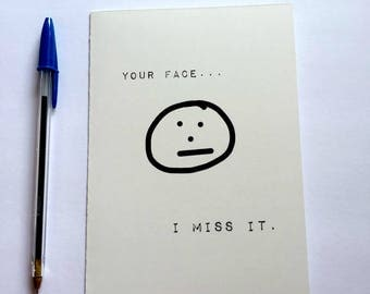 Your face, I miss it greeting card