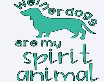 Weiner Dogs are my Spirit Animal Decal