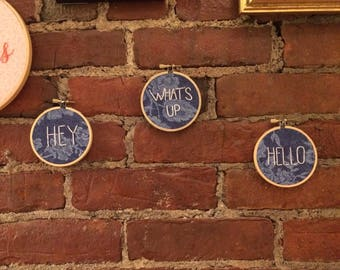 Hey What's Up Hello | hand embroidered hoop art