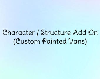 Add an additional Character/Structure (Custom Vans)