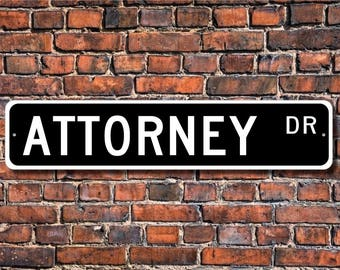 Attorney, Attorney Gift, Attorney sign, Attorney decor, Lawyer sign, Law Office sign,  Custom Street Sign, Quality Metal Sign
