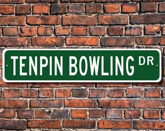 Tenpin Bowling, Tenpin Bowling Sign, Tenpin Bowling Fan, Tenpin Bowling Gift, Tenpin Bowling Player, Custom Street Sign, Quality Metal Sign