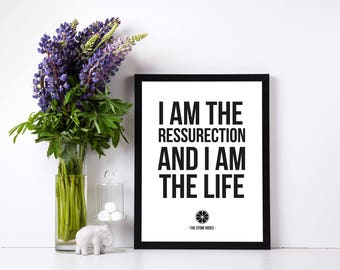 I am the Resurrection, A4 Prints, Print Quotes, Music Quotes, Home Decor