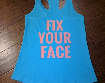 Fix Your Face - Racerback Tank