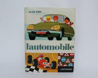 L'AUTOMOBILE, 1972, Vintage french book by Alain Grée, Éditions Casterman, Collection Cadet-Rama