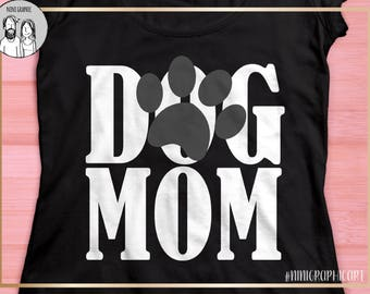 Dog mom svg, Pet Svg, dog svg, Dog mom dxf, dog mom Svg, Paw Svg, Jpg, SVG Files for Cricut or Silhouette, dxf Files, PNG, mom svg, dog mom