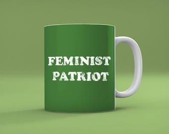 Feminist Patriot - Patriotic And Sincere Feminist Mug