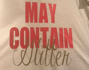 May Contain Glitter shirt
